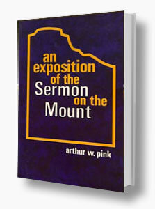 Sermon on the Mount - A. W. Pink
